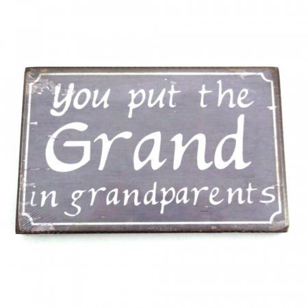 You put the grand in grandparents plaque wall sign